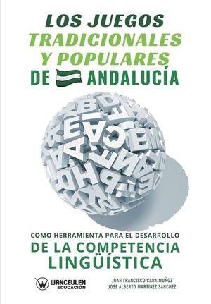LOS JUEGOS TRADICIONALES Y POPULARES DE ANDALUCÍA COMO HERRAMIENTA PARA EL DESARROLLO DE LA COMPETENCIA LINGÜISTICA