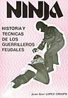 NINJA: HISTORIA Y TECNICAS DE LOS GUERRILLEROS FEUDALES