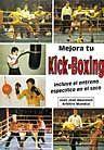 MEJORA TU KICK-BOXING. INCLUYE EL ENTRENO ESPECIFICO EN EL SACO.