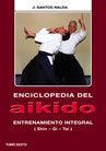 ENCICLOPEDIA DEL AIKIDO 6. ENTRENAMIENTO INTEGRAL