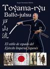 TOYAMA-RYU BATTO-JUTSU: EL ESTILO DE ESPADA DEL EJÉRCITO IMPERIAL JAPONÉS
