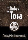 LAS NUBES DE TOSA. CRÓNICAS DE LOS ÚLTIMOS SAMURAIS