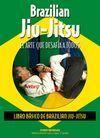BRAZILIAN JIU-JITSU. EL ARTE  QUE DESAFÍA A TODOS