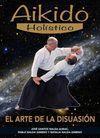 AIKIDO HOLÍSTICO: EL ARTE DE LA DISUASIÓN