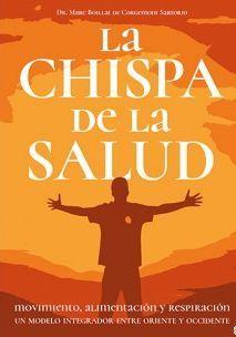 LA CHISPA DE LA SALUD. MOVIMIENTO, ALIMENTACIÓN Y RESPIRACIÓN