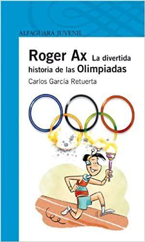 ROGER AX, LA DIVERTIDA HISTORIA DE LAS OLIMPIADAS