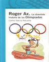 ROGER AX: LA DIVERTIDA HISTORIA DE LAS OLIMPIADAS