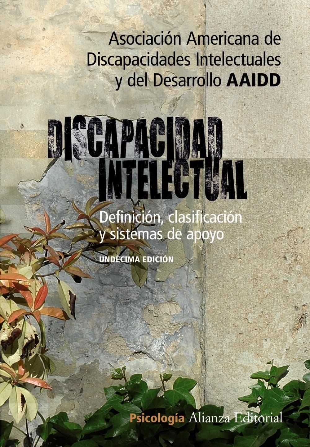 DISCAPACIDAD INTELECTUAL: DEFINICIÓN, CLASIFICACIÓN Y SISTEMAS DE APOYO - 11 EDICIÓN