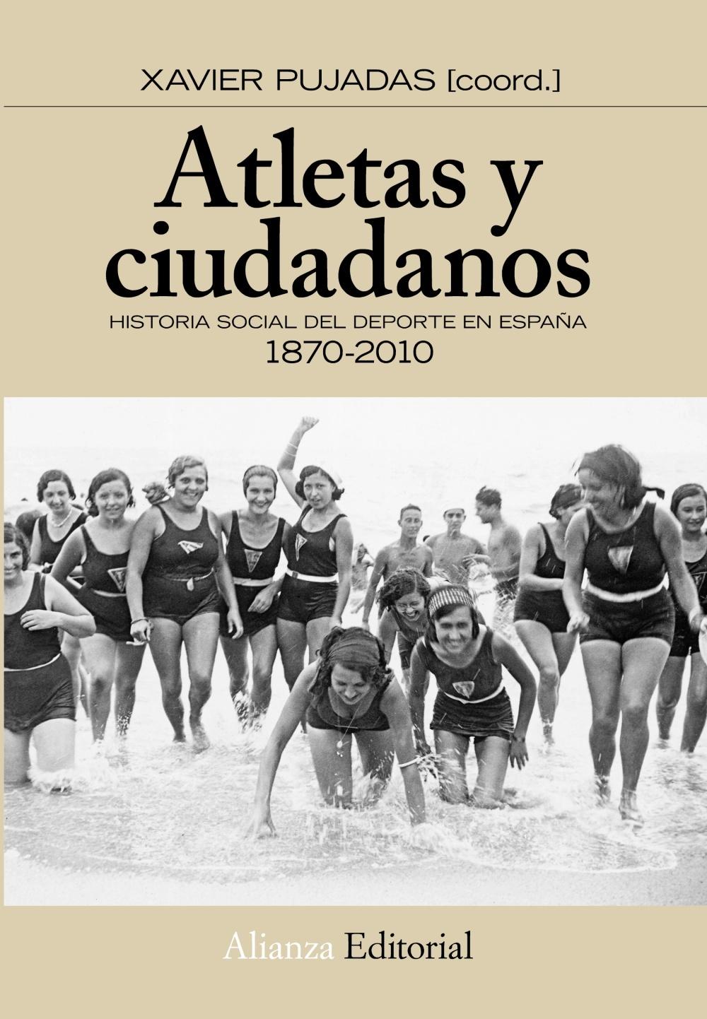ATLETAS Y CIUDADANOS. HISTORIA SOCIAL DEL DEPORTE EN ESPAÑA: 1870-2010