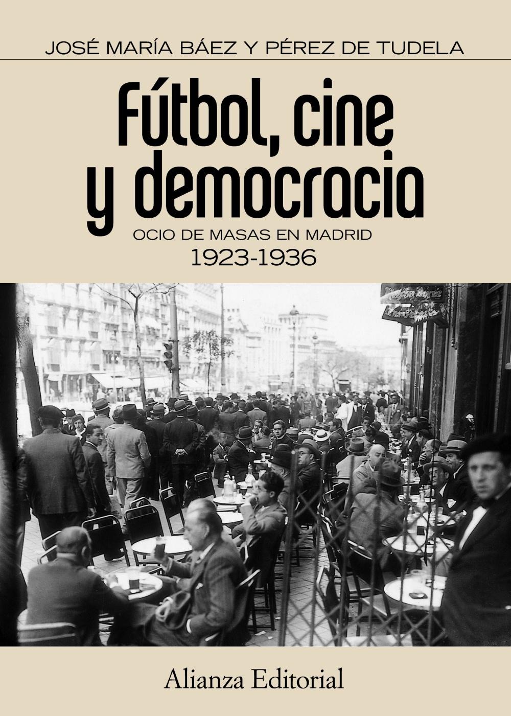 FÚTBOL, CINE Y DEMOCRACIA. OCIO DE MASAS EN MADRID 1923-1936