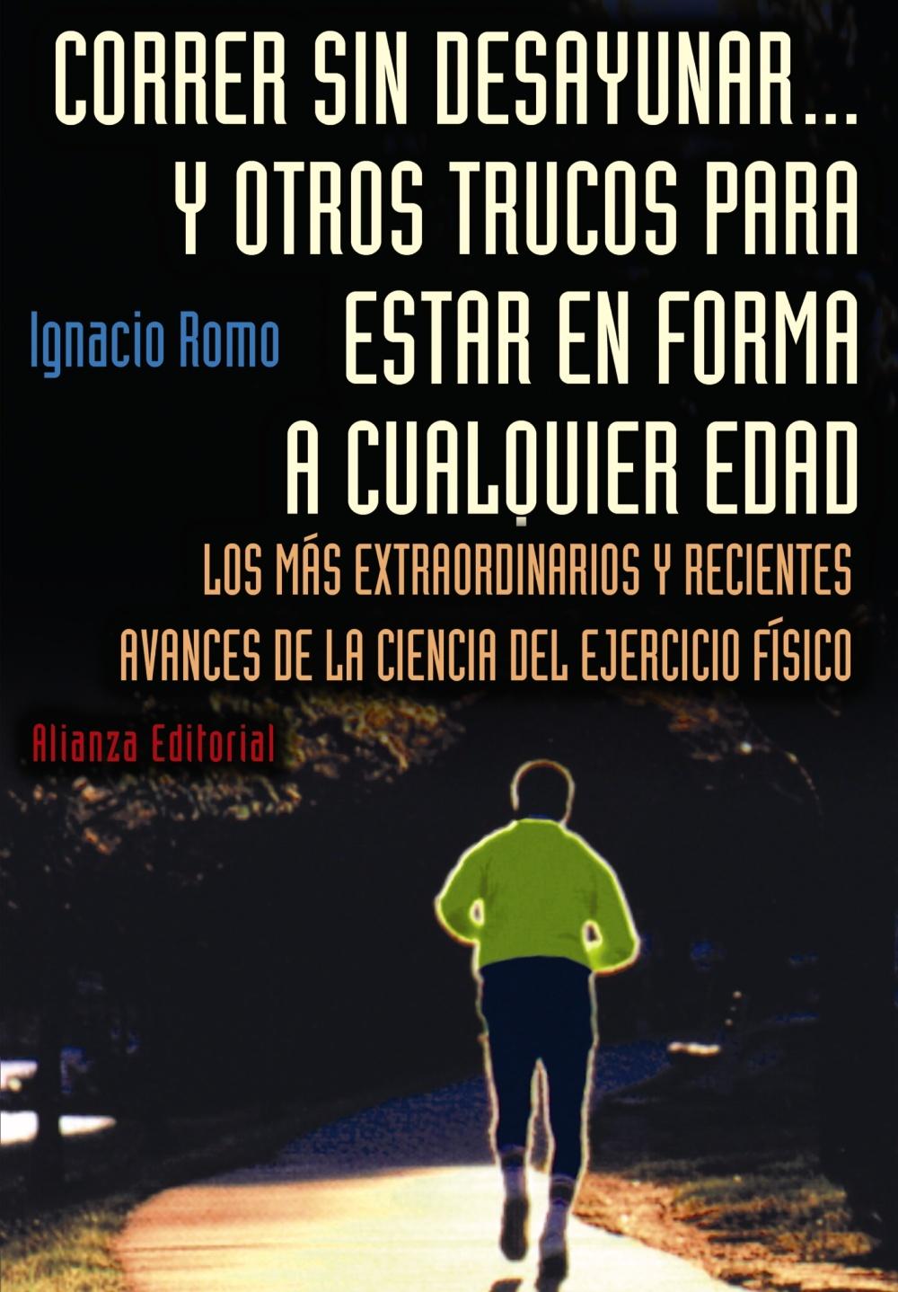 CORRER SIN DESAYUNAR-- Y OTROS TRUCOS PARA ESTAR EN FORMA A CUALQUIER