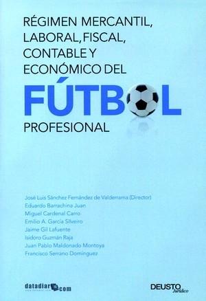 REGIMEN MERCANTIL, LABORAL, FISCAL, CONTABLE Y ECONÓMICO DEL FUTBOL PROFESIONAL