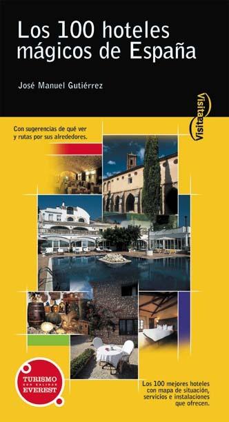 LOS 100 HOTELES MÁGICOS DE ESPAÑA