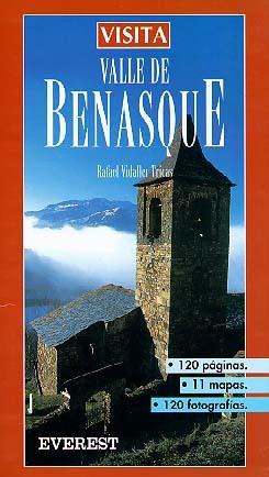 VISITA EL VALLE DE BENASQUE. 10 RUTAS, MAPAS EN 3 DIMENSIONES