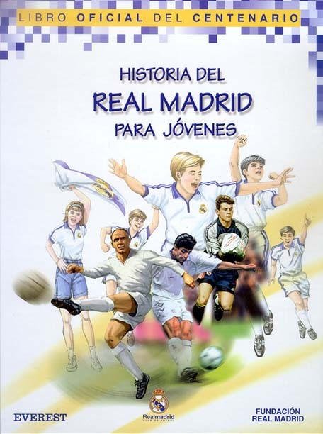 HISTORIA DEL REAL MADRID PARA JÓVENES. LIBRO OFICIAL DEL CENTENARIO