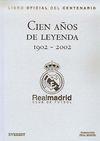 REAL MADRID. INSTITUCIONAL LUJO. CIEN AÑOS DE LEYENDA  1902-2002