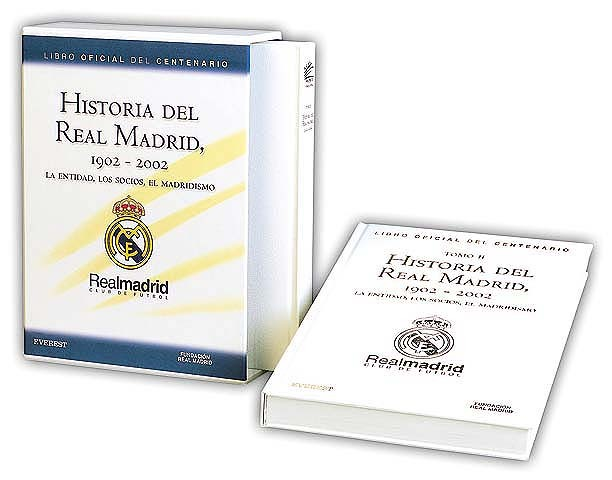 HISTORIA DEL REAL MADRID 1902-2002 LA ENTIDAD, LOS SOCIOS, EL MADRIDI