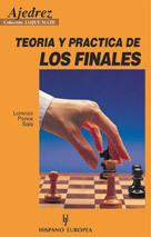 TEORIA Y PRACTICA DE LOS FINALES. AJEDREZ. COLECCION JAQUE MATE