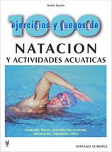 1000 EJERCICIOS Y JUEGOS DE NATACION Y ACTIVIDADES ACUATICAS. BUCEO...