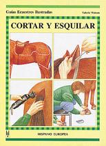 CORTAR Y ESQUILAR GUIAS ECUESTRES ILUSTRADAS