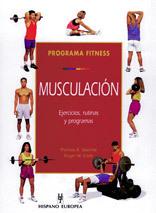 MUSCULACION PROGRAMA FITNESS. EJERCICIOS, RUTINAS Y PROGRAMAS