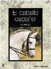 EL CABALLO ESPAÑOL. MANUAL BÁSICO