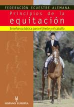 PRINCIPIOS DE LA EQUITACIÓN. ENSEÑANZA BÁSICA PARA EL JINETE Y EL CABA