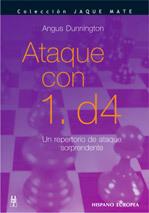 ATAQUE CON 1.D4. UN REPERTORIO DE ATAQUE SORPRENDENTE