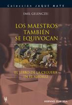 LOS MAESTROS TAMBIÉN SE EQUIVOCAN. EL LIBRO DE LA CEGUERA EN  AJEDREZ