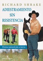 ADIESTRAMIENTO SIN RESISTENCIA: DOMA NATURAL PIE A TIERRA
