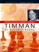 TIMMAN. MI AJEDREZ AUDAZ. PARTIDAS SELECTAS DE GRANDES MAESTROS