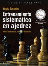 ENTRENAMIENTO SISTEMÁTICO EN AJEDREZ: MÉTODO DE ENTRENAMIENTO, ESTRATEGIAS Y COMBINACIONES