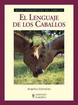 LENGUAJE DE LOS CABALLOS - GUIAS FOTOGRAFICAS DEL CABALLO