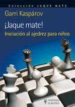 ¡JAQUE MATE!, INICIACIÓN AL AJEDREZ PARA NIÑOS