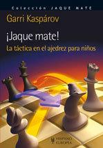 JAQUE MATE, LA TACTICA EN EL AJEDREZ PARA NIÑOS