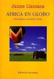 AFRICA EN GLOBO. ENCUENTROS CON JULIO VERNE