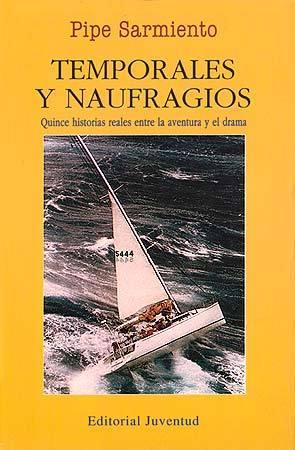 TEMPORALES Y NAUFRAGIOS. QUINCE HISTORIAS REALES ENTRE LA AVENTURA
