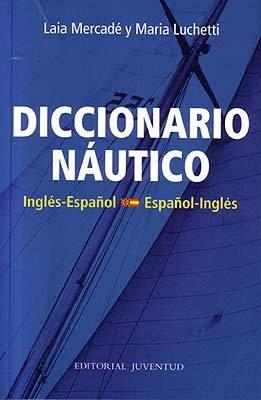 DICCIONARIO NÁUTICO. INGLÉS-ESPAÑOL. ESPAÑOL-INGLÉS