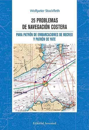 25 PROBLEMAS DE NAVEGACIÓN COSTERA PARA PATRÓN DE EMBARCACIONES DE RECREO Y PATRÓN DE YATE