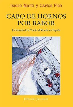 CABO DE HORNOS POR BABOR. LA HISTORIA DE LA VUELTA AL MUNDO EN ESPAÑA