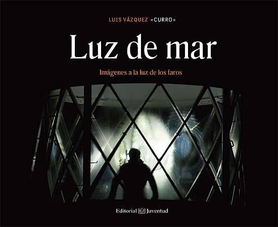 LUZ DE MAR. IMÁGENES A LA LUZ DE LOS FAROS