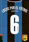 JUEGO SUCIO. LOCOS POR EL FÚTBOL 6