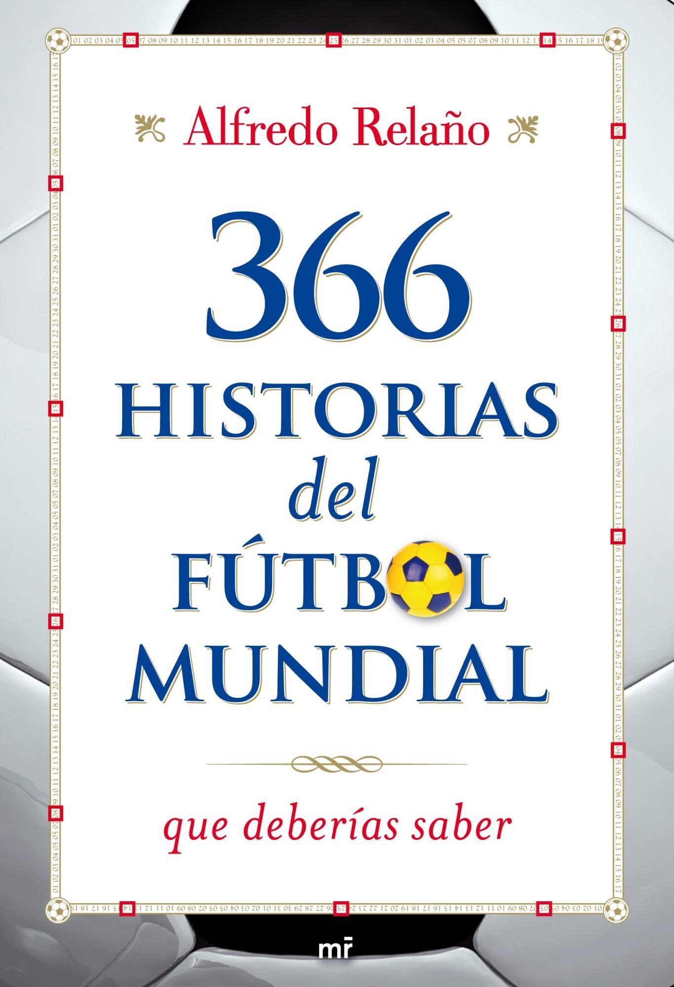 366 HISTORIAS DEL FUTBOL MUNDIAL QUE DEBERIAS SABE
