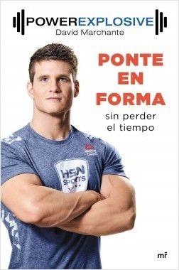POWER EXPLOSIVE. PONTE EN FORMA SIN PERDER EL TIEMPO