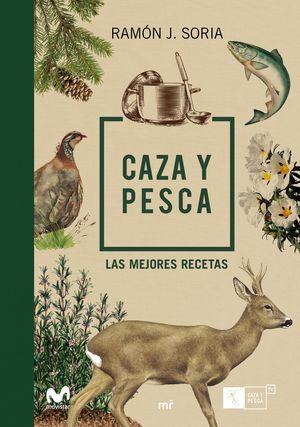 CAZA Y PESCA. LAS MEJORES RECETAS