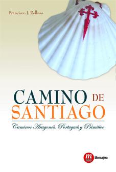CAMINO DE SANTIAGO: ARAGONÉS, PORTUGUÉS Y PRIMITIVO
