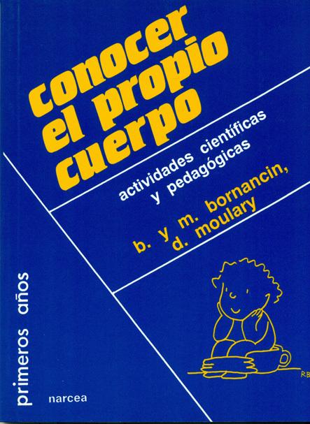 CONOCER EL PROPIO CUERPO. ACTIVIDADES CIENTÍFICAS Y PEDAGÓGICAS