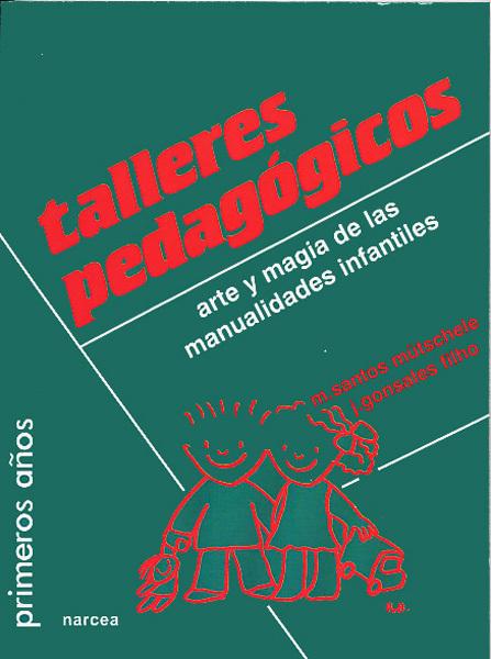 TALLERES PEDAGOGICOS, ARTE Y MAGIA DE LAS MANUALIDADES INFANTILES