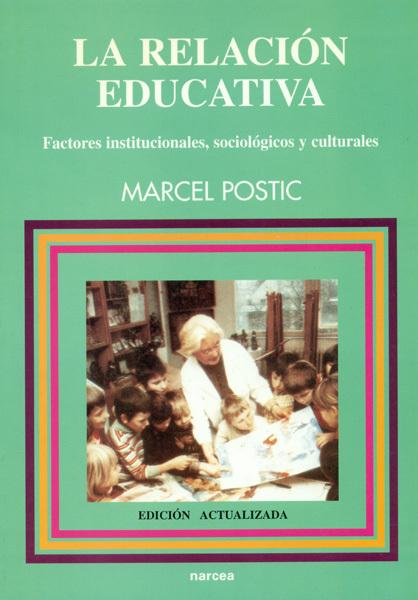 LA RELACIÓN EDUCATIVA. FACTORES INSTITUCIONALES SOCIOLÓGICOS Y CULTURALES