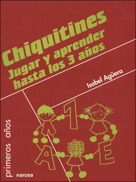 CHIQUITINES. JUGAR Y APRENDER HASTA LOS 3 AÑOS